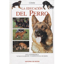 La Educación Del Perro - Dogos - Libro