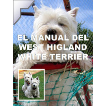 West Highland White Terrier Conoce A Tu Perro + Regalos ¡¡¡¡