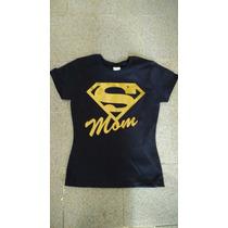 Playera Super Mom El Mejor Regalo A Mama Este 10 De Mayo