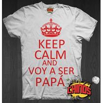 Playera Keep Calm And Voy A Ser Papa, Futuro Padre, Embarazo