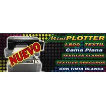 Impresora De Playeras Dtg L800 Con Tinta Blanca Cama Plana