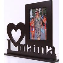 Porta Retrato I Love Mama, Mdf, Dia De Las Madres