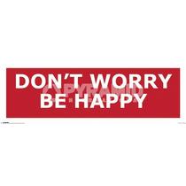 No Te Preocupe Sea Feliz Impresiones - No Hacer - Midi - 30.