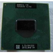 Procesador Intel Pentium M 740 A 1.73 Ghz Sl7sa Para Laptop
