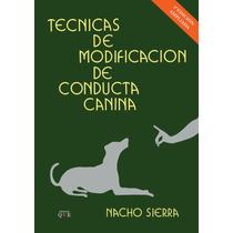 Tecnicas De Modificacion De Conducta Canina - Libro Digital