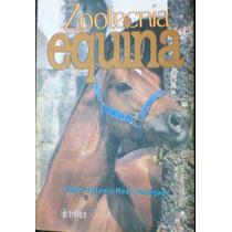 Zootecnia Equina, César O. Real Venegas, Ed. Trillas