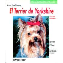 Terrier De Yorkshire, El - Armin Kriechbaumer / Everest