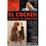 El Cocker El Inglés Y El Americano De Giobatta Tabo