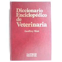 Diccionario Enciclopédico De Veterinaria. Geoffrey West