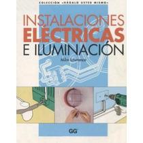 Libro Instalacion Electrica E Iluminacion Hagalo Usted + Reg