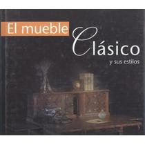 El Mueble Clásico Y Sus Estilos.