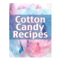 Cotton Candy Recipes: The Ultimate Recipe, Terri Smitheen