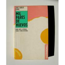 Jose Carlos Capel Mil Pares De Huevos Libro Importado 1988