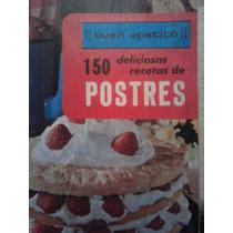 150 Deliciosas Recetas De Postres, Maria A. De Carbia