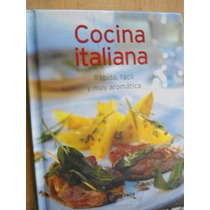 Cocina Italiana Rápida, Fácil Y Muy Aromática