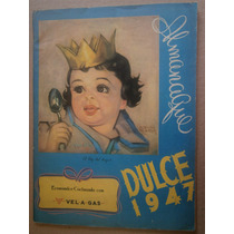 Almanaque Del Dulce 1947 Mexico Recetario Postres Pasteles