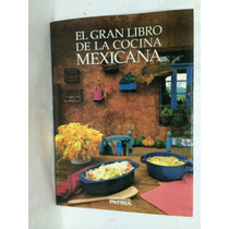 El Gran Libro De La Cocina Mexicana 1 Vol Patria