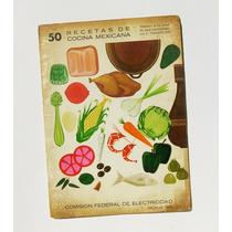 50 Recetas De Cocina Mexicana De La Cfe Libro Mexicano 1968