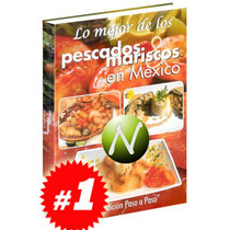 Lo Mejor De Los Pescados Y Mariscos En México 1 Vol