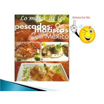 Lo Mejor De Los Pescados Y Mariscos En México