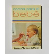 Lourdes Martinez Cocina Para El Bebé Recetario Libro 1983