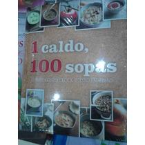 1 Caldo 100 Sopas Única Receta 100 Platos Diferentes