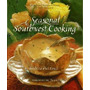 Seasonal Southwest Cooking: Contemporary, Barbara Pool Fenzl