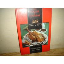 Cómo Cocinar Y Conservar Aves Paso A Paso