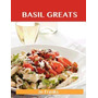 Basil Greats: Delicious Basil Recipes, The Top, Jo Franks