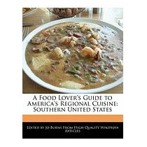 Food Lovers Guide To Americas Regional Cuisine:, Jo Burns