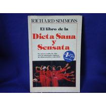 Richard Simmons. El Libro De La Dieta Sana Y Sensata.