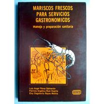 Mariscos Frescos Para La Gastronomía. Luis Ángel Pérez S.