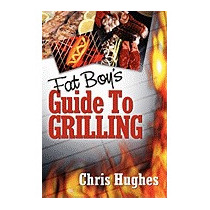 Fat Boys Guide To Grilling, Chris Hughes