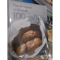 Con Las Manos En La Masa 100 Galletas Recetas Nuevo