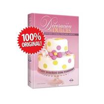 Libro De Decoración De Dulces- Tartas, Cupcakes, Cookies