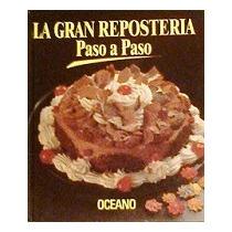 La Gran Reposteria Paso A Paso
