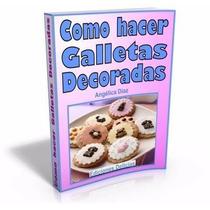 Libro: Cómo Hacer Galletas Decoradas, Recetas, Malvaviscos