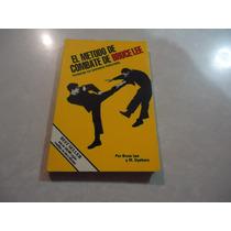 El Método De Combate De Bruce Lee Defensa Personal