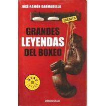 Grandes Leyendas Del Boxeo José Ramón Garmabella Debolsillo