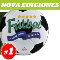Libro Del Futbol, La Pelota Cuenta Su Historia. Original