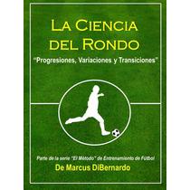 La Ciencia Del Rondo En Entrenamiento Futbol - Libro Digital
