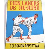 Libro Cien Lances De Jiu-jitsu Coleccio Deportiva