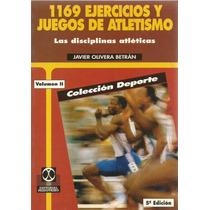 1169 Ejercicios Y Juegos De Atletismo - Javier O. | [lea]