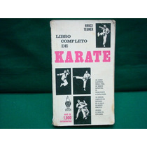 Bruce Tegner, El Libro Completo De Karate.