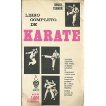 El Libro Completo De Karate. Bruce Tegner. Ilustrado.
