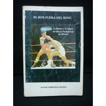Rafael Barradas Ossorio, El Box Fuera Del Ring, 2da. Ed.