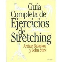 Ejercicios De Stretching Arthur Balaskas Y John Stirk
