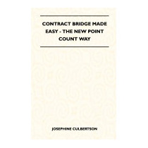 Contract Bridge Made Easy - The New, Josephine Culbertson