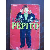 1200 Chistes De Pepito-humor-ilustrado-aut-j.faure-emu-op4