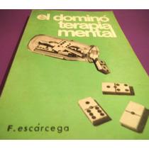 El Domino Terapia Mental, F Escárcega
